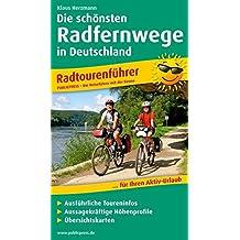 Die 20 schönsten Radfernwege Deutschlands: Radtourenführer mit ausführlichen Toureninfos, aussagekräftigen Höhenprofilen, Übersichtskarten (Radtourenführer / RF)