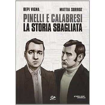Pinelli E Calabresi. La Storia Sbagliata