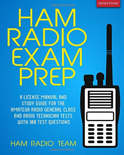 Ham Radio: A License Manual and Study Guide for the Amateur Radio General Class and Radio Technician Tests with 100 Test Questions (Ham Radio Study Manual)