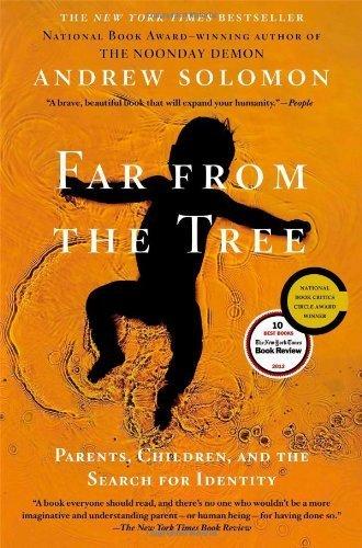 Far From the Tree: Parents, Children and the Search for Identity by Solomon, Andrew (2013) Paperback