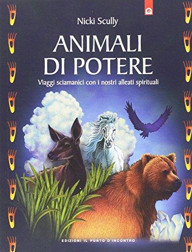 animali-di-potere-viaggi-sciamanici-con-i-nostri-alleati-spirituali