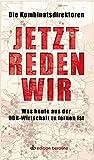 Jetzt reden wir: Was heute aus der DDR-Wirtschaft zu lernen ist (edition berolina) - Kombinatsdirektoren