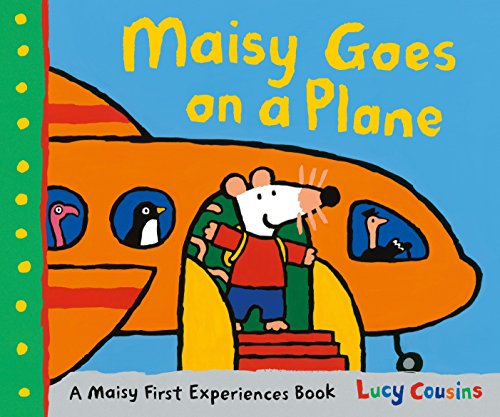 Maisy Goes on a Plane: A Maisy First Experiences Book por Lucy Cousins