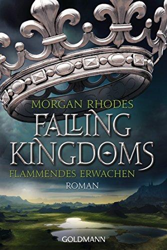 Flammendes Erwachen: Falling Kingdoms 1 - Roman (Die Falling-Kingdoms-Reihe)