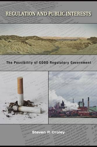 Regulation and Public Interests: The Possibility of Good Regulatory Government