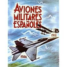 Aviones militares españoles 1911-1986