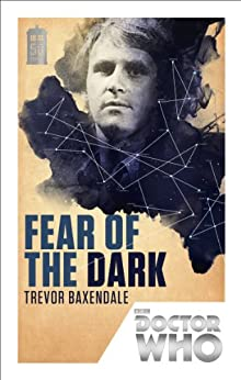 Doctor Who: Fear of the Dark: 50th Anniversary Edition by [Baxendale, Trevor]
