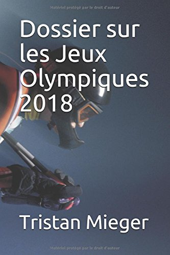 Dossier sur les Jeux Olympiques 2018