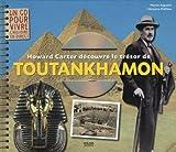 Howard Carter découvre le trésor de Toutankhamon (1CD audio)