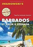 Barbados, St. Lucia & Grenada - Reiseführer von Iwanowski: Individualreiseführer mit Detailkarten und Karten-Download (Reisehandbuch) - Heidrun Brockmann