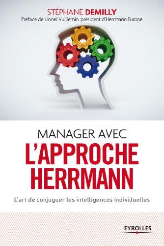 Manager avec l'approche Herrmann: L'art de conjuguer les intelligences individuelles