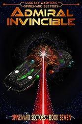 Admiral Invincible (A Spineward Sectors Novel Book 7) (English Edition)
