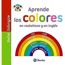 Bebé bilingüe. Aprende los colores en castellano y en inglés (Castellano - A Partir De 0 Años - Proyecto De 0 A 3 Años - Libros Manipulativos)