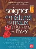 Soigner au naturel les maux de l'automne et de l'hiver...