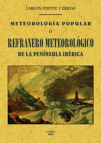Meteorología popular o refranero meteorológico de la Península Ibérica por Carlos Puente y Úbeda