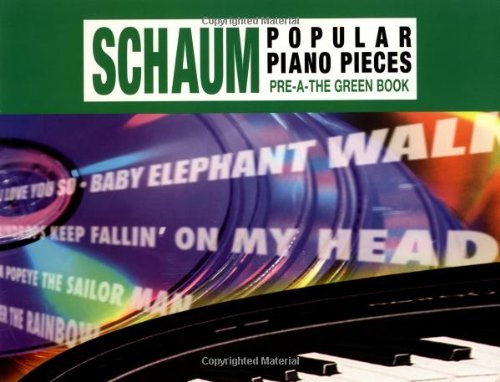 john-w-schaum-popular-piano-pieces-pre-a-the-gree