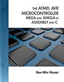 The Atmel Avr Microcontroller: Mega and Xmega in Assembly and C (with Student CD-Rom) [With CDROM] (Explore Our New Elec
