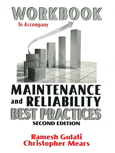 Workbook to Accompany Maintenance and Reliability Best Practices