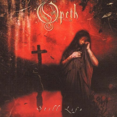Still Life by Opeth (2006-02-06)