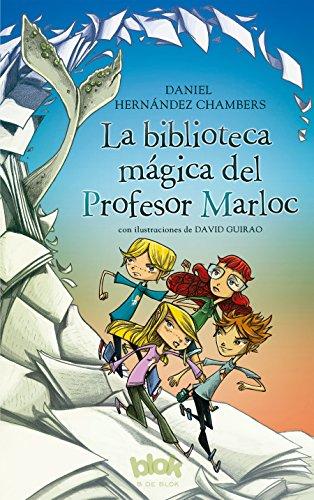 La biblioteca mágica del Profesor Marloc (Escritura desatada) por Daniel Hernández Chambers