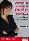 Comment je suis devenue rentière en 4 ans - Maxima Laurent du Mesnil éditeur - 08/11/2007