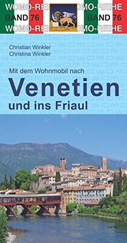 Mit dem Wohnmobil nach Venetien und ins Friaul (Womo-Reihe)
