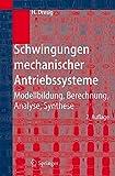 Image de Schwingungen mechanischer Antriebssysteme: Modellbildung, Berechnung, Analyse, Synthese