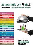 Zusatzstoffe von A bis Z: Was Etiketten verschweigen - Udo Pollmer