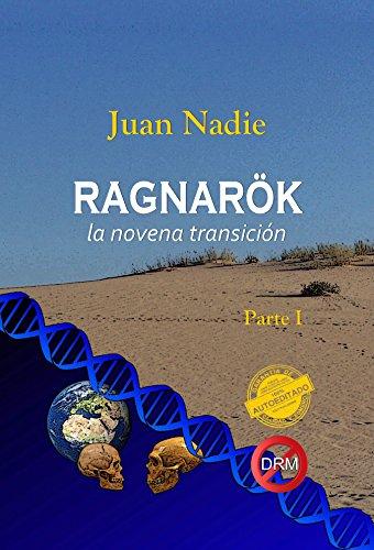 Ragnarök, la novena transición (Parte I): La novena transición por Juan Nadie
