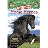 Horse Heroes: A Nonfiction Companion to Magic Tree House #49: Stallion by Starlight