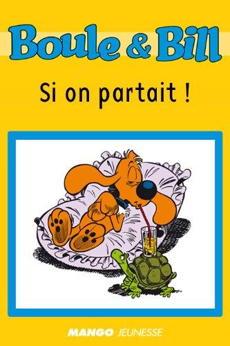 Boule et Bill - Si on partait ! (Biblio Mango Boule et Bill) par d'après Roba