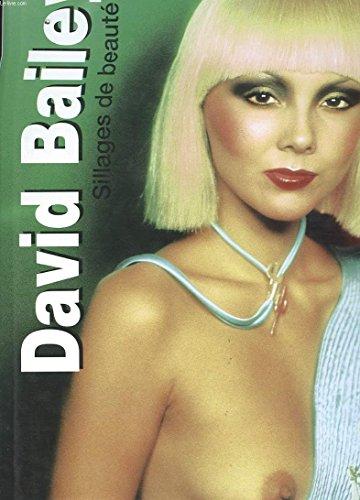 Sillages de beauté par David Bailey