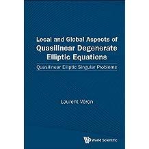 Local and Global Aspects of Quasilinear Degenerate Elliptic Equations:Quasilinear Elliptic Singular Problems