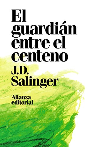 El guardián entre el centeno (Alianza Literaria (Al)) por J. D. Salinger