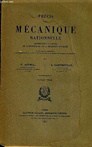 PRECIS DE MECANIQUE RATIONNELLE INTRODUCTION A L'ETUDE DE LA PHYSIQUE ET DE LA MECANIQUE APPLIQUEE A L'USAGE DES CANDIDATS AUX CERTIFICATS DE LICENCE ET DES ELEVES DES ECOLES SCIENTIFIQUES SUPERIEURES /5E EDITION NOUVEAU TIRAGE.