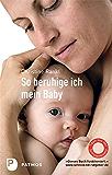 So beruhige ich mein Baby (German Edition)
