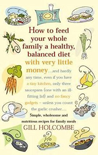 How to feed your whole family: A healthy, balanced diet with very little money