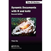 Dynamic Documents with R and knitr, Second Edition (Chapman & Hall/CRC The R Series)