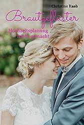 Brautgeflüster - die besten Tipps für deine Hochzeit: Hochzeitsplanung leicht gemacht!
