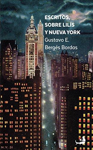 Escritos sobre Lilís y Nueva York por Gustavo Bergés Bordas