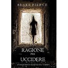 Una Ragione per Uccidere (Un Mistero di Avery Black—Libro 1)