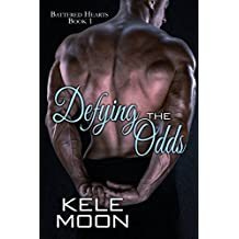 Defying the Odds (Battered Hearts Book 1) (English Edition)