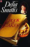 Delia Smith's Book of Cakes (Coronet Books)