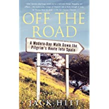 Off the Road: A Modern-Day Walk Down the Pilgrim's Route into Spain (English Edition)