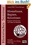 Klosterfrauen, Beginen, Ketzerinnen:...