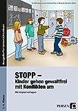 Stopp - Kinder gehen gewaltfrei mit Konflikten um: 1. bis