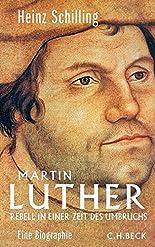 Martin Luther: Rebell in einer Zeit des Umbruchs hier kaufen