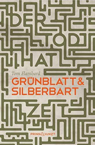 Der Tod hat Zeit: Grünblatt & Silberbart 3