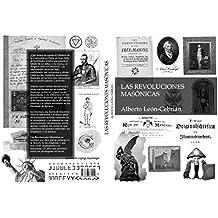 Las revoluciones masónicas: La historia desconocida de alumbrados, iluminados, masones y jesuitas (Spanish Edition)