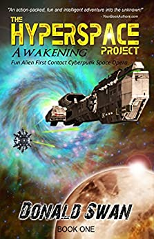 Awakening: Alien First Contact Cyberpunk Space Opera (The Hyperspace Project Book 1) (English Edition) par [Swan, Donald]